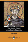 The Secret History of the Court of Justinian (Dodo Press) by Procopius (Paperback / softback, 2008)