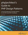 PHP Architect's Guide to PHP Design Patterns: A Practical Approach to Design Patterns for the PHP 4 and PHP 5 Developer by Jason E. Sweat (Paperback, 2005)