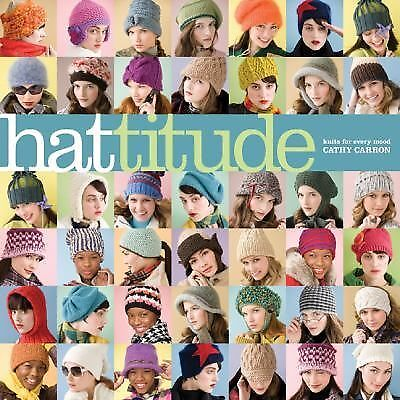 57331e480 Hattitude!   Knits for Every Mood by Cathy Carron (2009