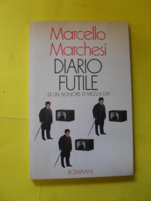 MARCHESI - DIARIO FUTILE - ED.BOMPIANI - 1993