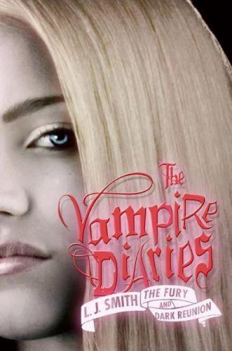 The Fury Dark Reunion The Vampire Diaries 3 4 By Lj Smith