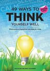 49 Ways to Think Yourself Well: Mind Science in Practice One Step at a Time by Jan Alcoe, Emily Gajewski (Paperback, 2013)