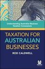 Taxation for Australian Businesses: Understanding Australian Business Taxation Concessions by Rod Caldwell (Paperback, 2014)
