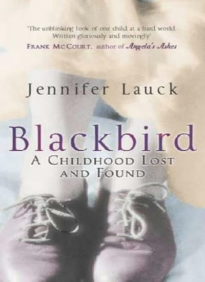 Blackbird: A Childhood Lost By  Jennifer Lauck. 9780349114774