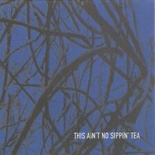 This Ain't No Sippin' Tea / Natacha Atlas Buffalo Tom Mercury Rev Grant McLennan