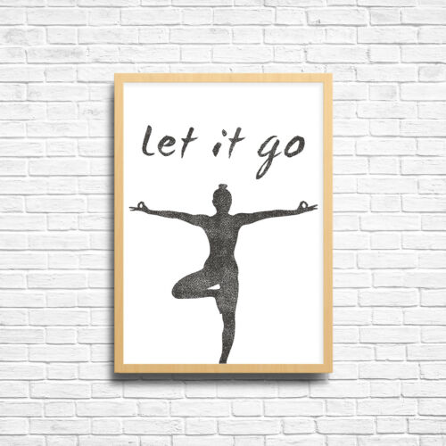 FRAME LET IT GO Yoga Poster Print Inspirational Motivational Quote A3 A4 Size
