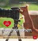 Eichhörnchen ganz nah von Heike Adam und Rainer Kauffelt (2016, Gebundene Ausgabe)