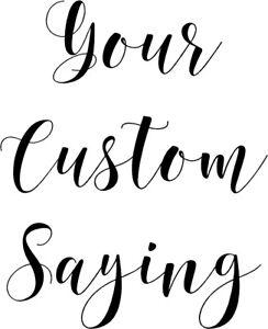 your custom saying wall sticker wall art decor vinyl lettering words
