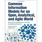 Common Information Models for an Open, Analytical and Agile World by Dan Wolfson, Ray Harishankar, Kerard Hogg, Gandhi Sivakumar, Mandy Chessell (Hardback, 2014)