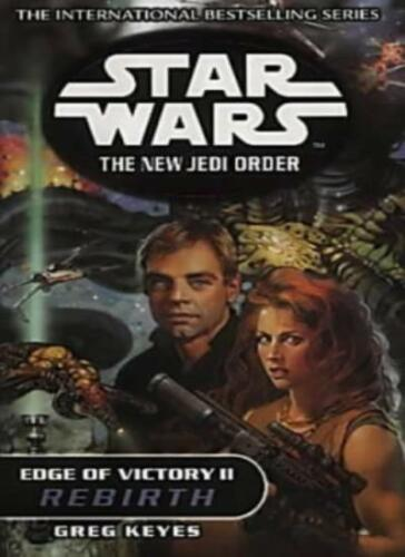 1 of 1 - Edge of Victory II: Rebirth (Star Wars: The New Jedi Order) By Greg Keyes