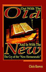 Out with the Old and in with the New by Chris Reeves (Paperback / softback, 2006)