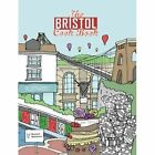 The Bristol Cook Book: A Celebration of the Amazing Food and Drink on Our Doorstep by Kate Eddison (Paperback, 2016)