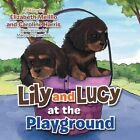 Lily and Lucy at the Playground by Caroline Harris, Elizabeth Melillo (Paperback / softback, 2014)