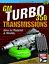 Chevrolet-Buick-Pontiac-Gmc-Gm-Olds-Turbo-350-Transmission-How-To-Rebuild-Modify thumbnail 1
