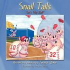 Snail Tails Let's Play Ball by Teresa Rinne Book Paperback Softback
