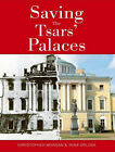 Saving the Tsars' Palaces by Christopher Morgan, Irina Orlova (Paperback, 2005)
