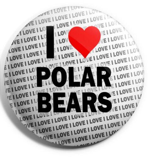 """I Love Polar Bears Pin Badge 3/"""" 75mm Gift Birthday Stocking Filler"""
