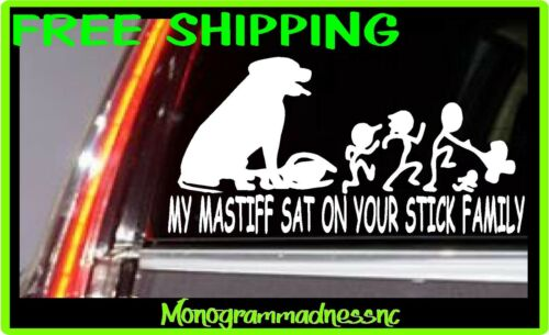 MY MASTIFF SAT ON YOUR STICK FAMILY VINYL DECAL STICKER CAR TRUCK VEHICLE WINDOW