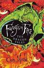 Fangs 'n' Fire: Ten Dragon Tales by Chris Mould (Paperback, 2010)