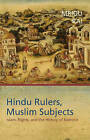 Hindu Rulers, Muslim Subjects: Islam, Rights, and the History of Kashmir by Mandeep Rai (Paperback, 2004)
