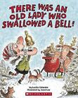 There Was an Old Lady Who Swallowed a Bell by Lucille Colandro, Jared Lee (Paperback, 2008)