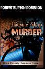 Bicycle Shop Murder: Greg Tenorly Suspense Series - Book 1 by Robert Burton Robinson (Paperback / softback, 2009)