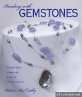 Beading with Gemstones: Beautiful Jewelry, Simple Techniques by Valerie MacCarthy (Hardback, 2007)