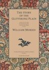 The Story of the Glittering Plain by William Morris (Hardback, 2014)