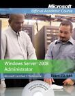 Microsoft Official Academic Course: Windows Server 2008 Administrator : Exam 70-646 547 by Microsoft Official Academic Course Staff (2008, Paperback)
