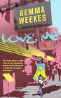 Love Me by Gemma Weekes (Paperback, 2009)