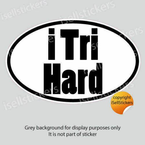 SP-13021 I Tri Hard Triathlon Car Bumper Sticker Vinyl Window Decal