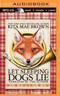 Let Sleeping Dogs Lie by Rita Mae Brown (CD-Audio, 2015)