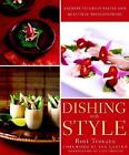 Dishing with Style : Secrets to Great Tastes and Beautiful Presentations by Rori Trovato (2004, Hardcover)