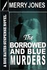 The Borrowed and Blue Murders by Merry Jones (Paperback / softback, 2011)