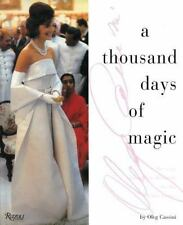 A Thousand Days of Magic : Dressing Jacqueline Kennedy for the White House by Oleg Cassini (1995, Hardcover)