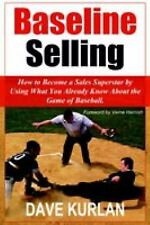 Baseline Selling : How to Become a Sales by Dave Kurlan (2005, Hardcover)