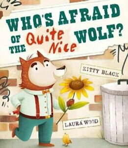 Who's Afraid of the Quite Nice Wolf? by Kitty Black 9781912076321 | Brand New