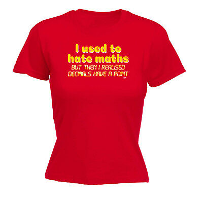 Funny Novelty Tops T-shirt Womens Tee Tshirt- I Used To Hate Maths Decimal Point
