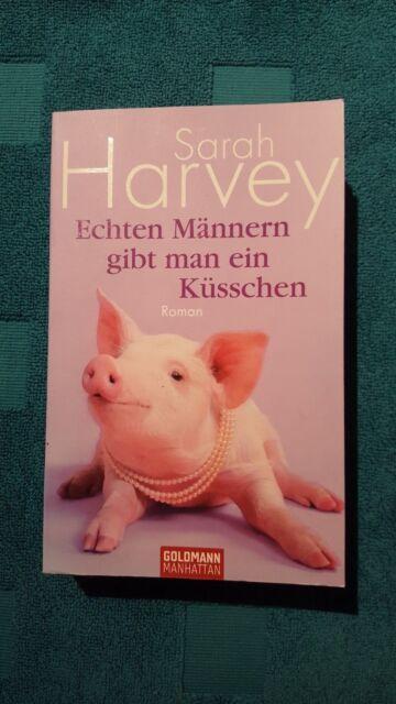 Echten Männern gibt man ein Küsschen: Roman Harvey, Sarah: 220398