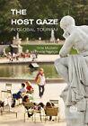 The Host Gaze in Global Tourism by CABI Publishing (Hardback, 2012)