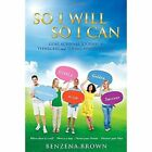 So I Will So I Can Goal Achiever Journal for Teenagers and Young Adults Success by Benzena Brown (Paperback / softback, 2014)