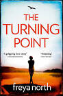 The Turning Point: A Gripping Love Story, Keep the Tissues Close... by Freya North (Paperback, 2016)