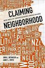 Claiming Neighborhood: New Ways of Understanding Urban Change by John J. Betancur, Janet  Smith (Hardback, 2016)
