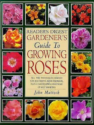 1 of 1 - GARDENER'S  Guide to Growing Roses by John Mattock (Hardback, 2000)