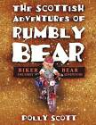 The Scottish Adventures of Rumbly Bear: Biker Bear - The First Adventure by Polly Scott (Paperback / softback, 2011)