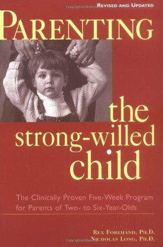 Parenting the Strong-Willed Child, Revised and Updated Edition: .9780071383011