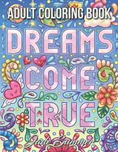 Dreams Come True An Adult Coloring Book With By Jade Summer New Paperback Book 9781090232717 Ebay