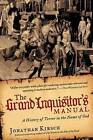 The Grand Inquisitor's Manual by Jonathan Kirsch (Paperback, 2009)