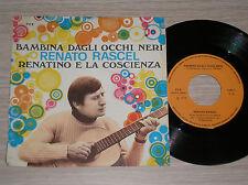 """RENATO RASCEL - BAMBINA DAGLI OCCHI NERI - 45 GIRI 7"""" ITALY"""