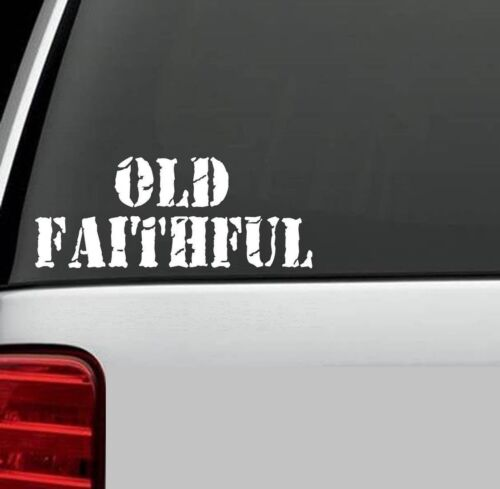 A1030 OLD FAITHFUL DISTRESSED Decal Sticker VINTAGE